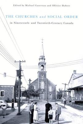 The Churches and Social Order in Nineteenth- and Twentieth-Century Canada - NONE (Hardback)