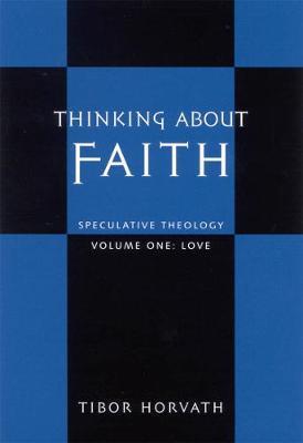 Thinking about Faith: Speculative Theology (Hardback)