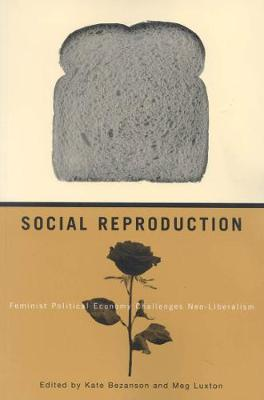 Social Reproduction: Feminist Political Economy Challenges Neo-Liberalism (Paperback)