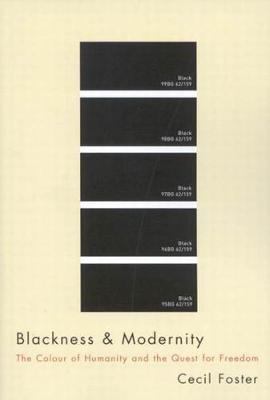 Blackness and Modernity: The Colour of Humanity and the Quest for Freedom (Hardback)