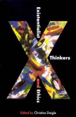 Existentialist Thinkers and Ethics (Hardback)