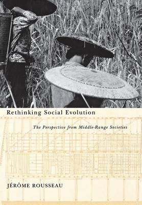 Rethinking Social Evolution: The Perspective from Middle-Range Societies (Hardback)