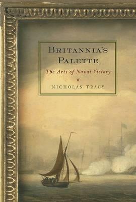 Britannia's Palette: The Arts of Naval Victory (Hardback)