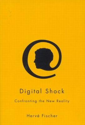 Digital Shock: Confronting the New Reality (Hardback)
