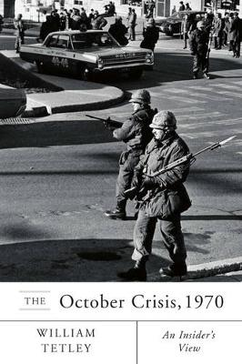 The October Crisis, 1970: An Insider's View (Hardback)
