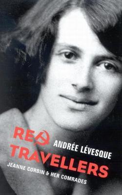 Red Travellers: Jeanne Corbin & Her Comrades - Footprints Series (Hardback)