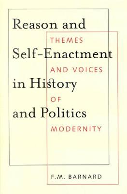 Reason and Self-Enactment in History and Politics: Themes and Voices of Modernity - NONE (Paperback)