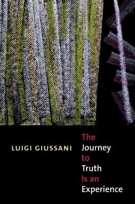 The Journey to Truth Is an Experience (Hardback)