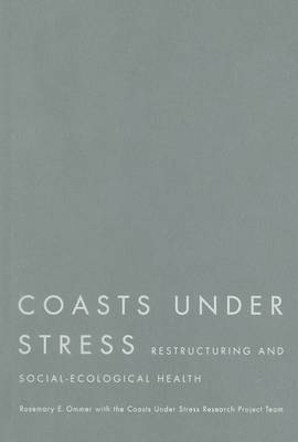 Coasts Under Stress: Restructuring and Social-Ecological Health (Hardback)