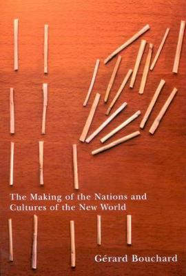 The Making of the Nations and Cultures of the New World: An Essay in Comparative History - Carleton Library Series (Hardback)