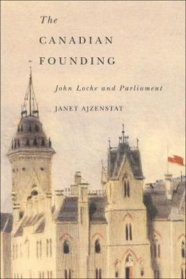 The Canadian Founding: John Locke and Parliament - NONE (Paperback)