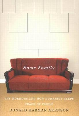 Some Family: The Mormons and How Humanity Keeps Track of Itself (Hardback)