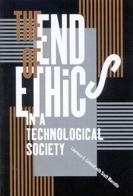 The End of Ethics in a Technological Society (Hardback)
