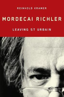 Mordecai Richler: Leaving St Urbain (Hardback)