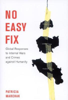No Easy Fix: Global Responses to Internal Wars and Crimes Against Humanity - Studies in Nationalism and Ethnic Conflict (Hardback)