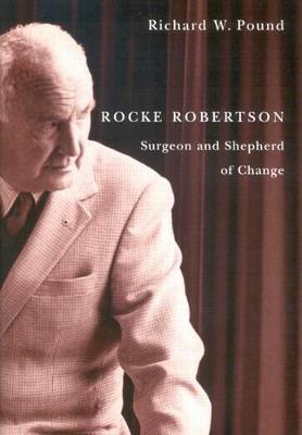 Rocke Robertson: Surgeon and Shepherd of Change (Hardback)