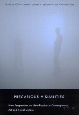 Precarious Visualities: New Perspectives on Identification in Contemporary Art and Visual Culture (Hardback)