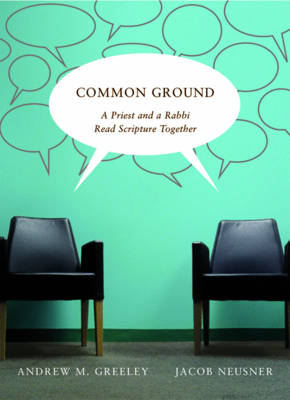 Common Ground: A Priest and a Rabbi Read Scripture Together (Paperback)