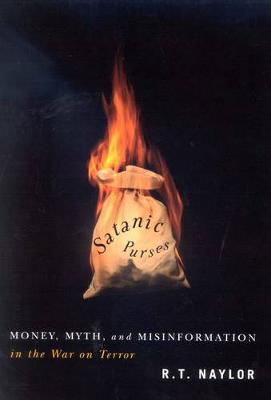 Satanic Purses: Money, Myth, and Misinformation in the War on Terror (Paperback)