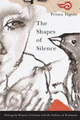 The Shapes of Silence: Writing by Women of Colour and the Politics of Testimony (Hardback)