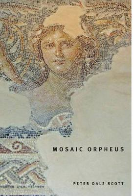 Mosaic Orpheus - Hugh MacLennan Poetry Series (Paperback)