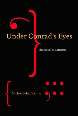 Under Conrad's Eyes: The Novel as Criticism - McGill-Queen's Studies in the Hist of Id (Hardback)