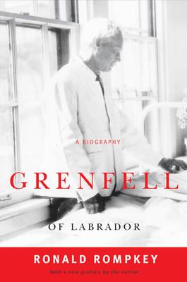 Grenfell of Labrador: A Biography (Paperback)