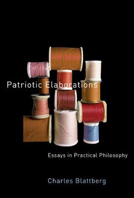 Patriotic Elaborations: Essays in Practical Philosophy (Paperback)
