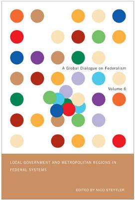 Local Government and Metropolitan Regions in Federal Countries - Global Dialogue on Federalism Booklet Series (Hardback)