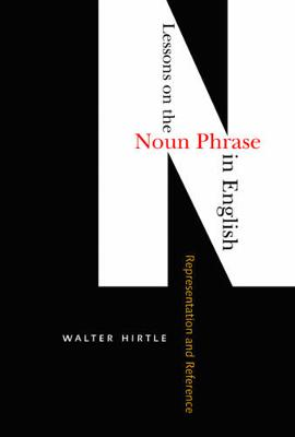 Lessons on the Noun Phrase in English: From Representation to Reference (Hardback)