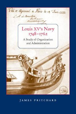 Louis XV's Navy, 1748-1762: A Study of Organization and Administration (Paperback)