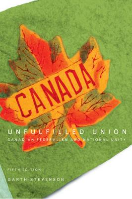 Unfulfilled Union: Canadian Federalism and National Unity (Paperback)