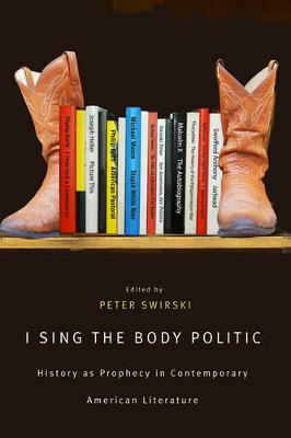 I Sing the Body Politic: History as Prophecy in Contemporary American Literature (Paperback)