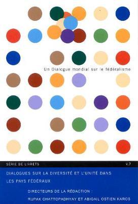 Dialogues sur la Diversite et l'Unite dans les Pays Federaux - Global Dialogue on Federalism Booklet Series (Paperback)