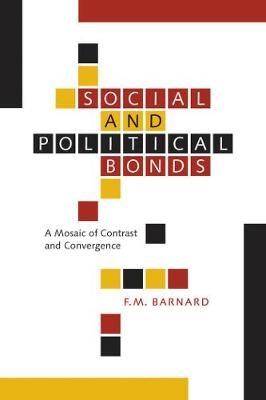 Social and Political Bonds: A Mosaic of Contrast and Convergence (Hardback)