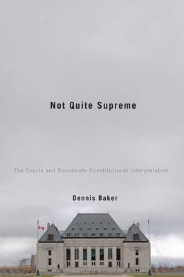 Not Quite Supreme: The Courts and Coordinate Constitutional Interpretation (Hardback)