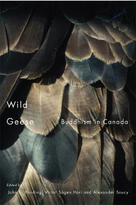 Wild Geese: Buddhism in Canada (Hardback)