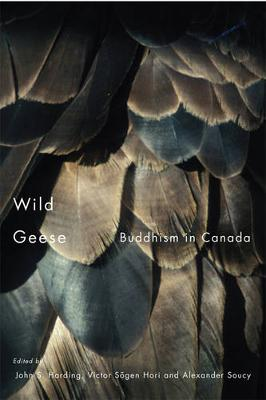 Wild Geese: Buddhism in Canada (Paperback)