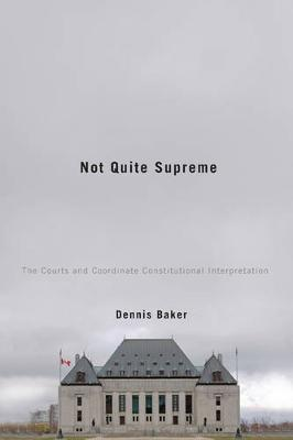 Not Quite Supreme: The Courts and Coordinate Constitutional Interpretation (Paperback)