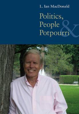 Politics, People, and Pot-Pourri (Hardback)