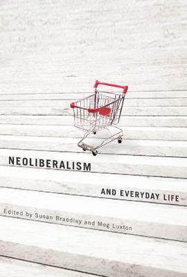 Neoliberalism and Everyday Life (Paperback)