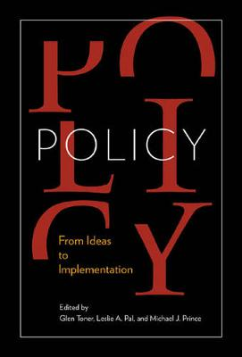 Policy: From Ideas to Implementation, In Honour of Professor G. Bruce Doern (Paperback)