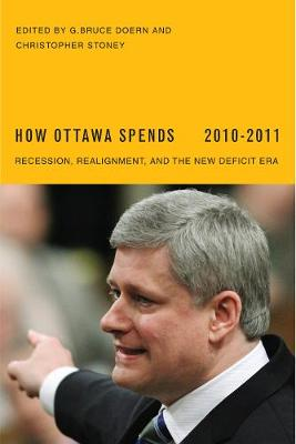 How Ottawa Spends, 2010-2011: Recession, Realignment, and the New Deficit Era (Paperback)