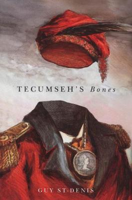Tecumseh's Bones - McGill-Queen's Native and Northern Series (Paperback)
