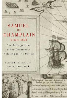 Samuel de Champlain before 1604: Des Sauvages and other Documents Related to the Period (Hardback)