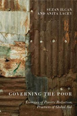 Governing the Poor: Exercises of Poverty Reduction, Practices of Global Aid (Hardback)