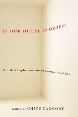 Is Our House in Order?: Canada'a Implementation of International Law (Paperback)