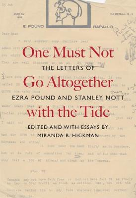 One Must Not Go Altogether with the Tide: The Letters of Ezra Pound and Stanley Nott (Hardback)