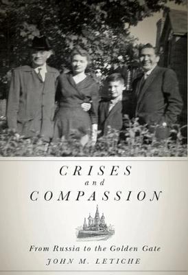 Crises and Compassion: From Russia to the Golden Gate - Footprints Series (Hardback)