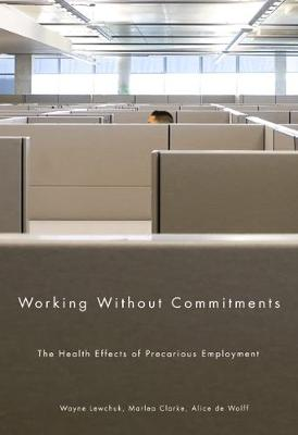 Working Without Commitments: The Health Effects of Precarious Employment (Paperback)